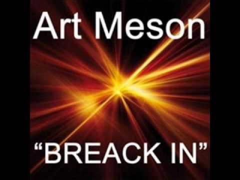 Art Meson - Break In (Radio Edit)