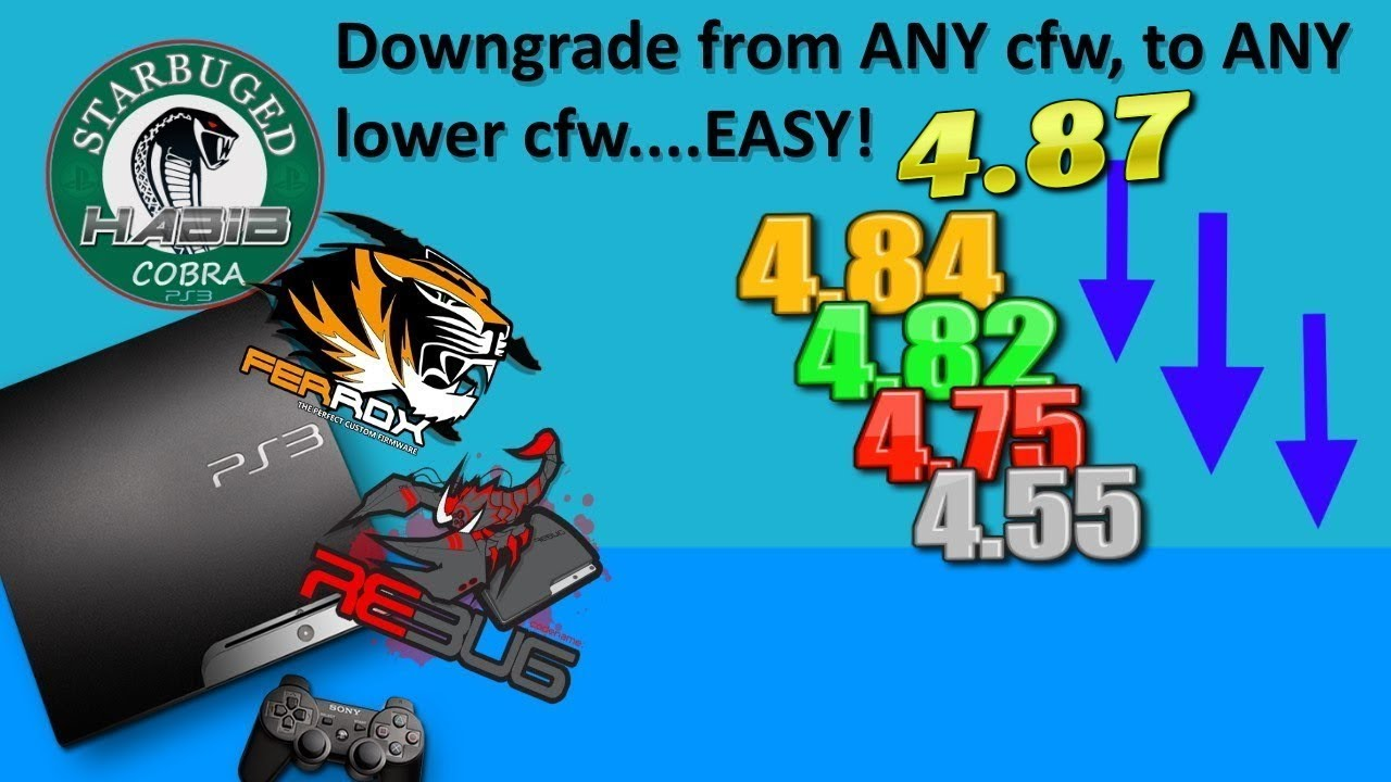 PS3 Tutorial - Downgrade from ANY cfw to ANY lower cfw EASY! 2 methods    with details, tips  etc