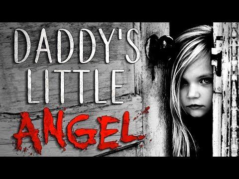 """Daddy's Little Angel"" Creepypasta"
