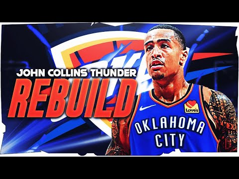 JOHN COLLINS TO OKC? OKLAHOMA CITY THUNDER REBUILD! (NBA 2K21)