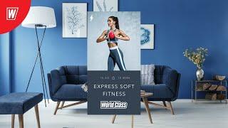 EXPRESS SOFT FITNESS с Вероникой Романовой Онлайн тренировки World Class