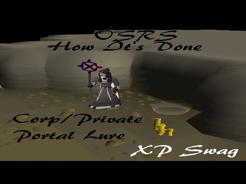 How It's Done OSRS Corp/Private Portal Lure