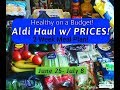 Huge 2 Week ALDI Haul $117!! Meal Plan and Prices! Healthy on a Budget! Summer 2018