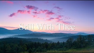 """""""Still With Thee"""" by Elaine Hagenberg"""