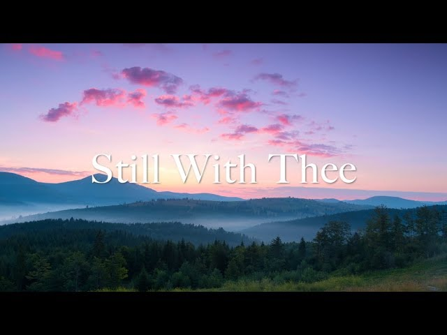 """Still With Thee"" by Elaine Hagenberg"