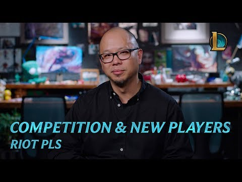 Competition and New Players | Riot Pls - League of Legends