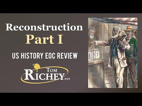 Reconstruction: Part I (US History EOC Review - USHC 3.3)