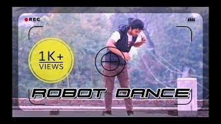 Robot Dance| Freestyle Dance | Ariyan Ishra