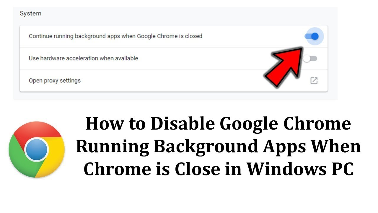 How to Disable Google Chrome Running Background Apps When Chrome is Close  in Windows PC