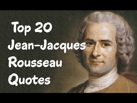 Top 20 Jean-Jacques Rousseau Quotes - The Philosopher, Writer, & Composer
