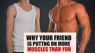 EXPLAINED- Why your friend is putting on more muscles than you