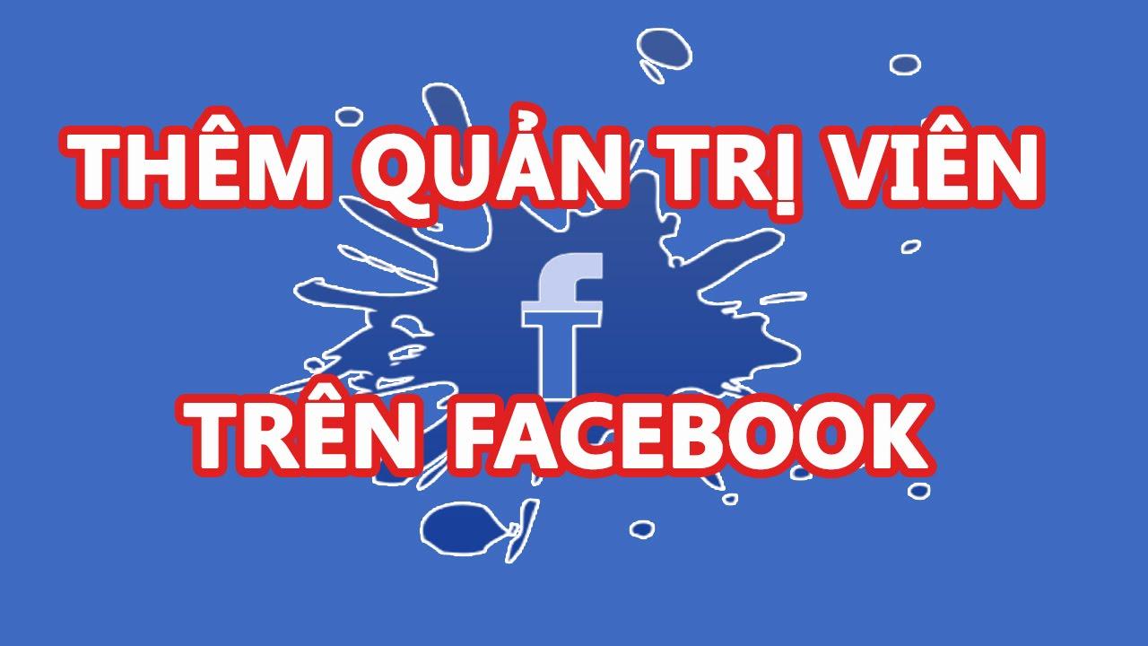 Thêm quản trị viên trên Facebook
