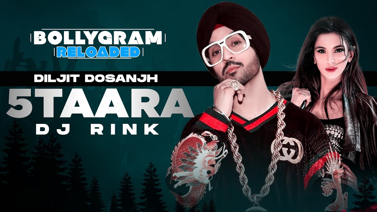 5 Taara (Official Remix) | Diljit Dosanjh | DJ Rink | BOLLYGRAM RELOADED | Latest Punjabi Songs 2021