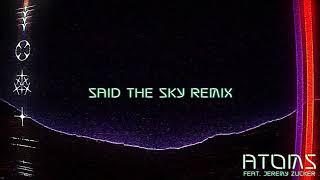 RL Grime - Atoms ft. Jeremy Zucker (Said The Sky Remix) [Audio]