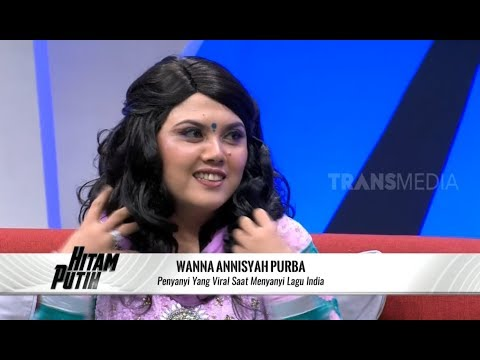 WANNA, Penyanyi Yang Viral Saat Menyanyi Lagu India | HITAM PUTIH (30/10/19) Part 1