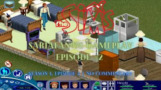 The Sims 1- SariaFan93's Gameplay (Ep. 2/No Commentary)