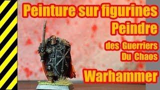 TUTO - Peinture sur figurines - Guerrier du chaos - Warhammer(, 2014-04-19T08:05:40.000Z)