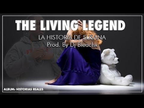 The Living Legend - La Historia de Susana | Prod. By Dj. Bleachx