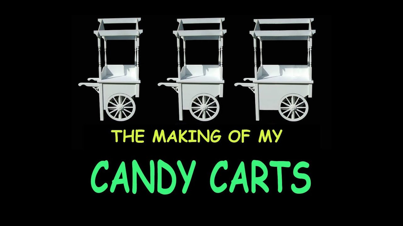 Sweet Treat Candy Cart Chariot Bar How To Construct In Just 3 Minutes
