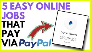 5 EASY Online Jobs | That Pay Via PayPal (Simple Method)