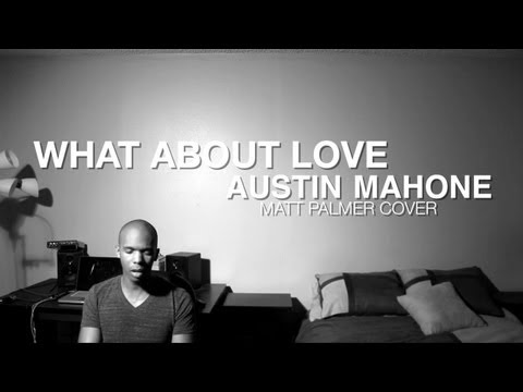 Austin Mahone - What About Love (Matt Palmer Acoustic Cover)