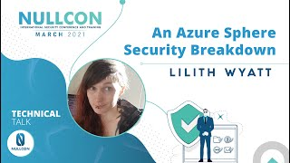 An Azure Sphere Security Breakdown | Lilith Wyatt | Nullcon Conference March 2021