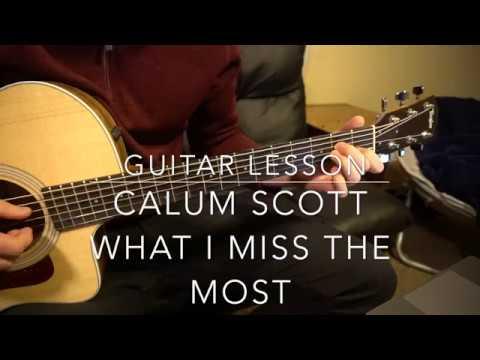 What I Miss Most // Calum Scott // Easy Guitar Lesson