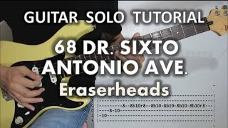 68 Dr. Sixto Antonio Ave. - Eraserheads (Guitar Solo Tutorial with tabs)