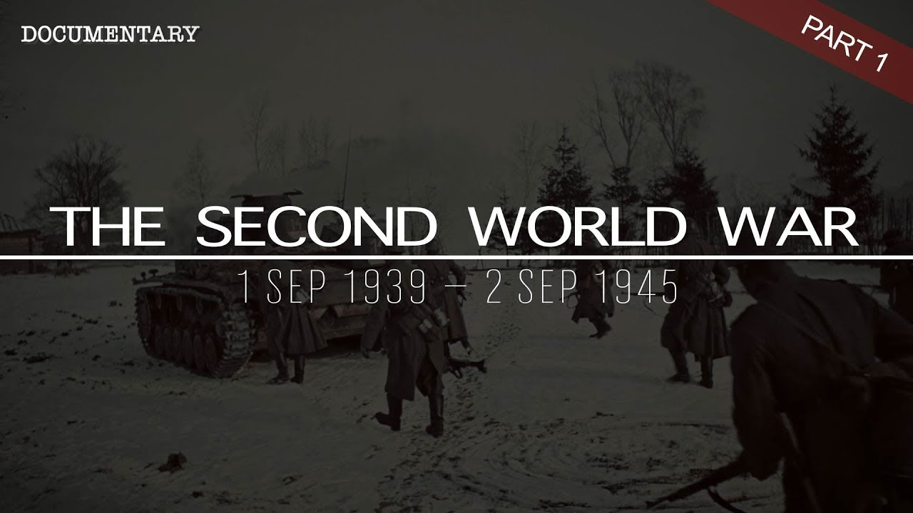 The Complete History of the Second World War   World War II     The Complete History of the Second World War   World War II Documentary    Part 1