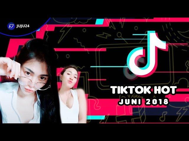 Tiktok Hot Juni 2018 Terbaru Terupdate