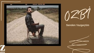 Ozbi - Senden Vazgeçtim [ Halk Edebiyatı © 2014 Z Müzik ]