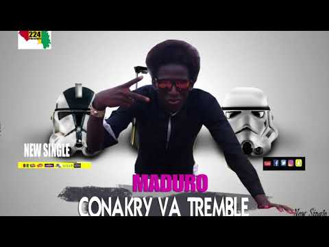 MADURO | Conakry Va Trembler | Official Music 2017 | By Dj IKK