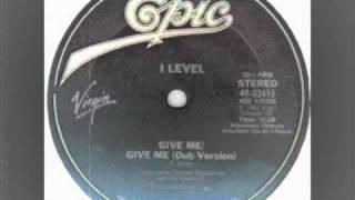Give me--I Level