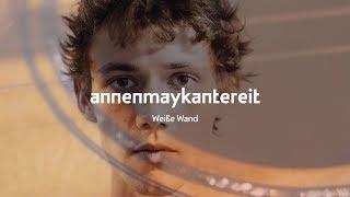 Weiße Wand - AnnenMayKantereit