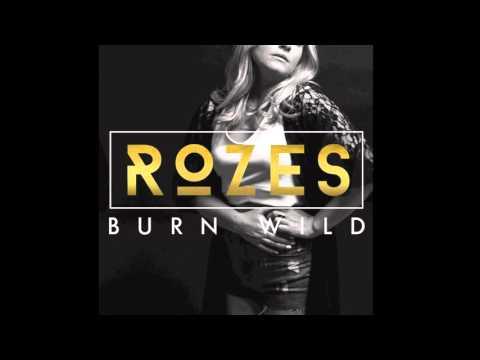 ROZES - Burn Wild (Official Audio)