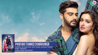 Main Phir Bhi Tumko Chahunga Mp3 song/arijit sing/half girlfriend ,