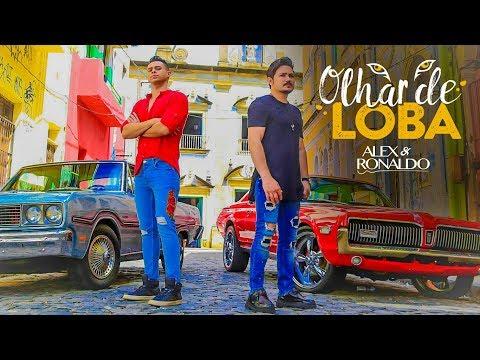 Alex e Ronaldo - Olhar de Loba - clipe Oficial