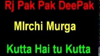 MIRCHI MURGA | RJ Pak Pak DEEPAK | Kutta Hai Tu Kutta