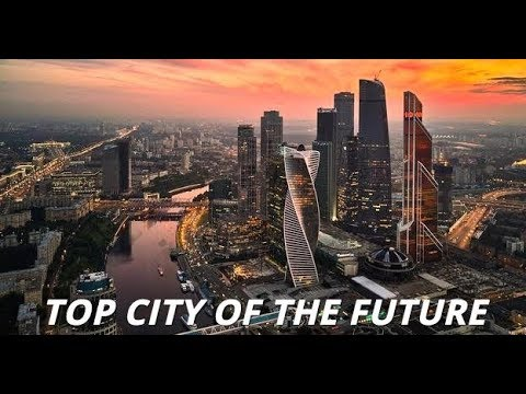 The City Of Future: Moscow Is Among Top 10 Cities in Europe