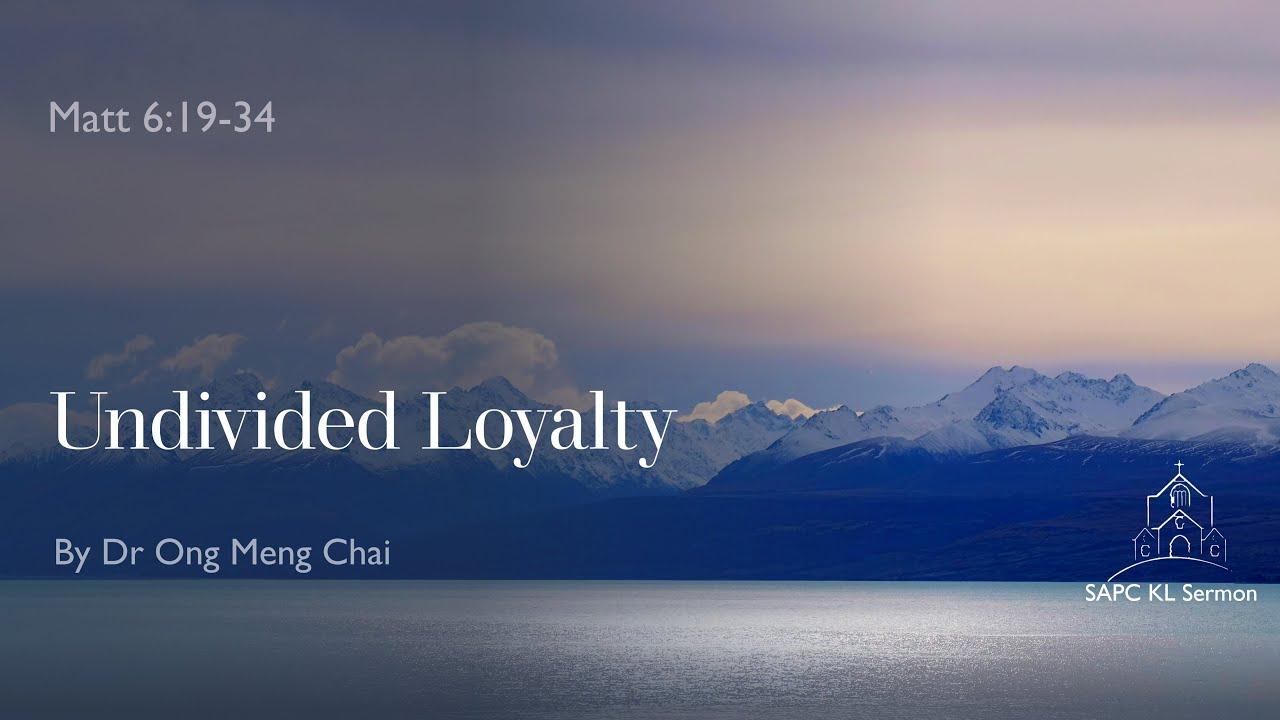 Matt 6:19-34 Undivided Loyalty