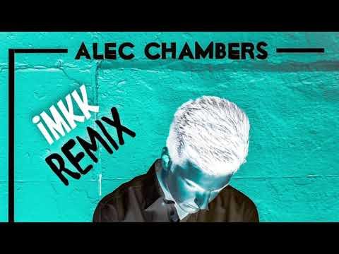 Alec Chambers ft. I.M.K.K. - Torn (I.M.K.K. Remix)