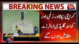 PSL 4, 2019 Final, Peshawar Zalmi VS Quetta Gladiators