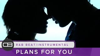 "R&B Beat Instrumental 2016 ""Plans For You"""