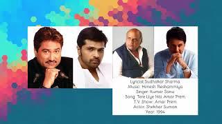 Sudhakar Sharma - Song - Tere Liye Hai Amar Prem | Kumar Sanu | Himesh Reshammiya