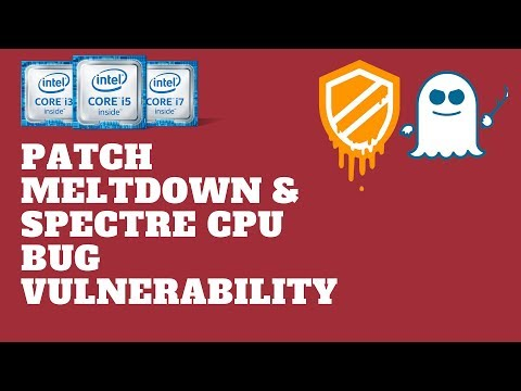 Patch Meltdown & Spectre CPU Vulnerability Bug