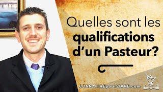 Quelles sont les qualifications d'un Pasteur?
