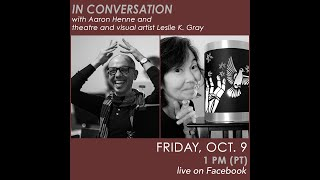 Aaron Henne and theatre and visual artist Leslie K. Gray – In Conversation