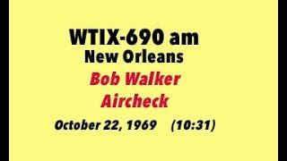 New Orleans Airwaves: Bob Walker - WTIX October 22, 1969