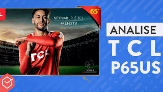 TV TCL P65US 4K vale a pena? | Análise / Review Completo