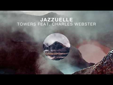 Jazzuelle feat. Charles Webster - Towers